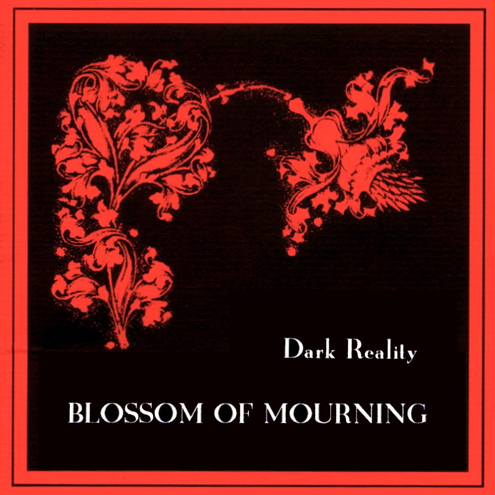 Dark Reality - Blossom Of Mourning