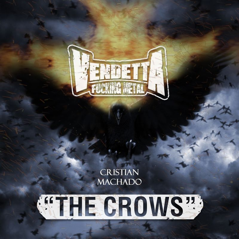 Vendetta Fucking Metal - The Crows Feat. Christian Machado [Ill Nino] [Single]