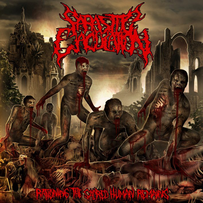 Parasitic Ejaculation - Rationing The Sacred Human Remains