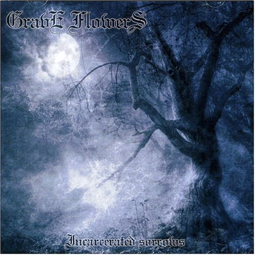 Grave Flowers - Incarcerated Sorrows